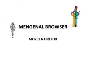 MENGENAL BROWSER MOZILLA FIREFOX Bagianbagian Mozilla KETERANGAN 1