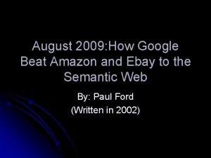 August 2009 How Google Beat Amazon and Ebay