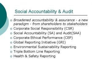 Social Accountability Audit Broadened accountability assurance a new
