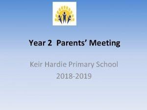 Year 2 Parents Meeting Keir Hardie Primary School