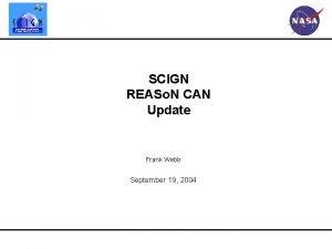 SCIGN REASo N CAN Update Frank Webb September