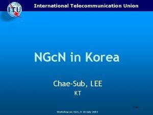 International Telecommunication Union NGc N in Korea ChaeSub