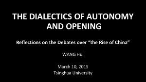 THE DIALECTICS OF AUTONOMY AND OPENING Reflections on