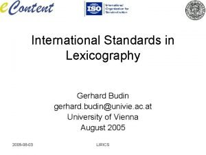 International Standards in Lexicography Gerhard Budin gerhard budinunivie