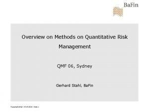 Overview on Methods on Quantitative Risk Management QMF