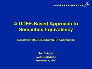 A UDEFBased Approach to Semantics Equivalency December 2004