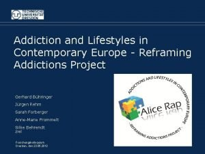 Addiction and Lifestyles in Contemporary Europe Reframing Addictions