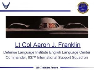The Gateway Wing Lt Col Aaron J Franklin