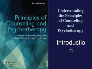 Understanding the Principles of Counseling and Psychotherapy Introductio