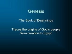 Genesis The Book of Beginnings Traces the origins