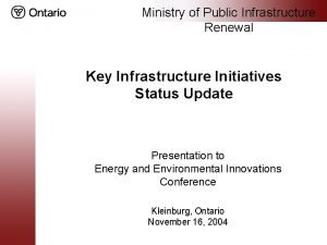 Ministry of Public Infrastructure Renewal Key Infrastructure Initiatives