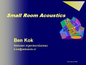 Small Room Acoustics Ben Kok Nelissen ingenieursbureau b