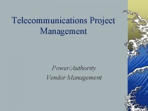 Telecommunications Project Management PowerAuthority Vendor Management Measure of