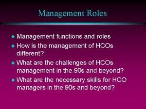 Management Roles Management functions and roles l How