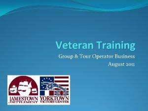 Veteran Training Group Tour Operator Business August 2011
