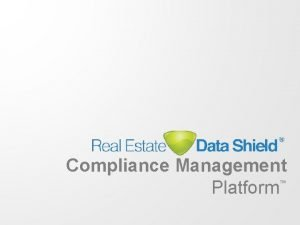 Compliance Management Platform Compliance Management Platform Compliance is