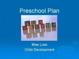 Preschool Plan Miss Luke Child Development How does