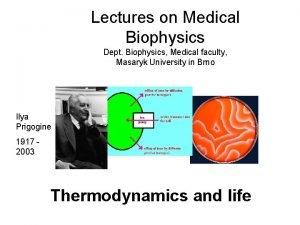 Lectures on Medical Biophysics Dept Biophysics Medical faculty