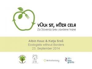 Albin Keuc Katja Sre Ecologists without Borders 23