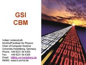 GSI CBM Volker Lindenstruth Kirchhoff Institute for Physics