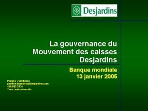 La gouvernance du Mouvement des caisses Desjardins Pauline
