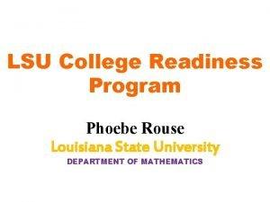 LSU College Readiness Program Phoebe Rouse Louisiana State