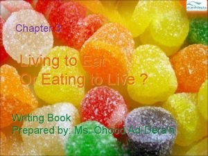 Chapter 3 Living to Eat Or Eating to
