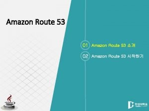 Amazon Route 53 01 Amazon Route 53 02