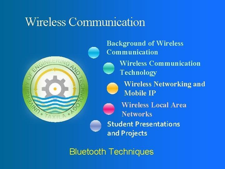 Wireless Communication Background of Wireless Communication Technology Wireless
