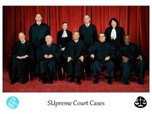 SUpreme Court Cases SUpreme Court Cases Case Name