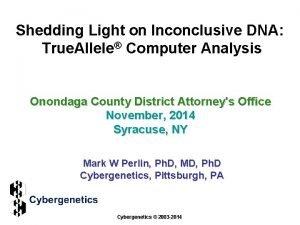 Shedding Light on Inconclusive DNA True Allele Computer