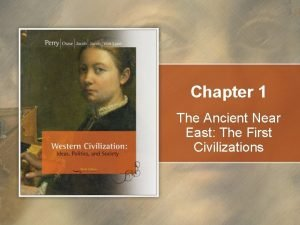 Chapter 1 The Ancient Near East The First