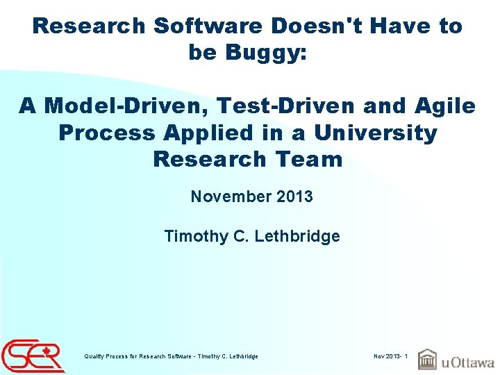 Research Software Doesnt Have to be Buggy A
