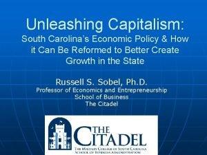 Unleashing Capitalism South Carolinas Economic Policy How it