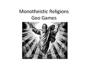 Monotheistic Religions Geo Games Use your chart to