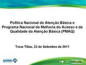 Poltica Nacional de Ateno Bsica e Programa Nacional