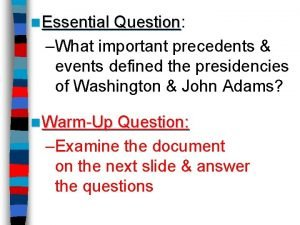 n Essential Question Question What important precedents events