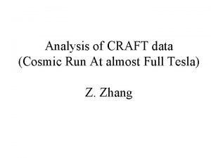 Analysis of CRAFT data Cosmic Run At almost