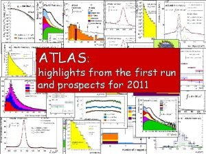 ATLAS highlights from the first run and prospects