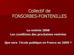Collectif de FONSORBESFONTENILLES La rentre 2008 Les conditions