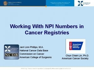 Working With NPI Numbers in Cancer Registries Jerri