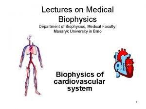 Lectures on Medical Biophysics Department of Biophysics Medical