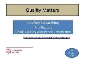 Quality Matters Godfrey Baldacchino ProRector Chair Quality Assurance