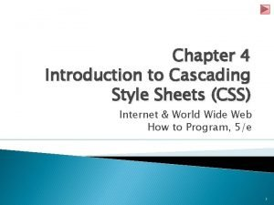 Chapter 4 Introduction to Cascading Style Sheets CSS