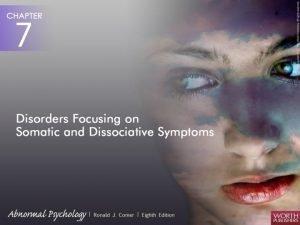 Disorders Focusing on Dissociative Symptoms Disorders focusing on