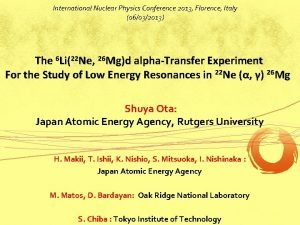 International Nuclear Physics Conference 2013 Florence Italy 06032013