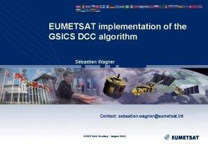 EUMETSAT implementation of the GSICS DCC algorithm Sbastien