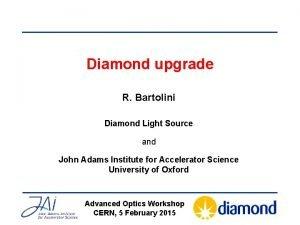 Diamond upgrade R Bartolini Diamond Light Source and