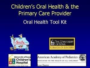 Childrens Oral Health the Primary Care Provider Oral