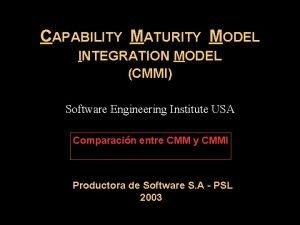 CAPABILITY MATURITY MODEL INTEGRATION MODEL CMMI Software Engineering